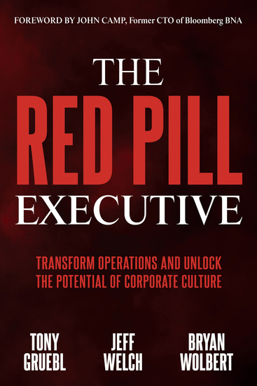 The Red Pill Executive - Transform Operations and Unlock the Potential of Corporate Culture - cover