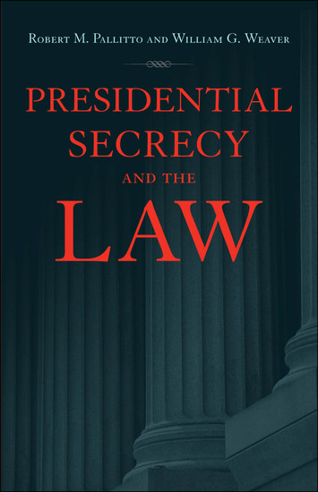 Presidential Secrecy and the Law - cover