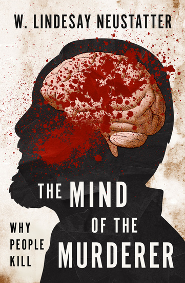 The Mind of the Murderer - Why People Kill - cover