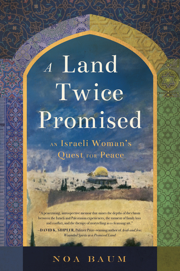 A Land Twice Promised - An Israeli Woman's Quest for Peace - cover