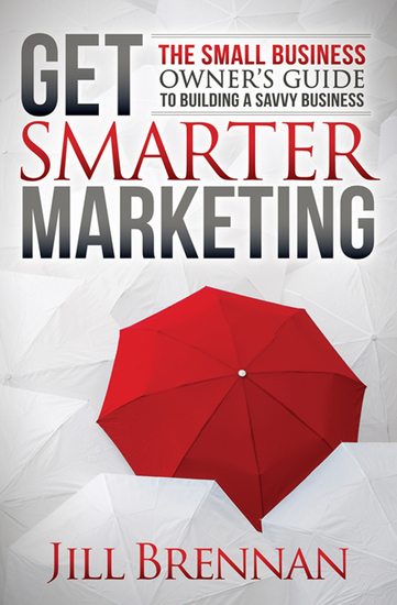 Get Smarter Marketing - The Small Business Owner's Guide to Building a Savvy Business - cover