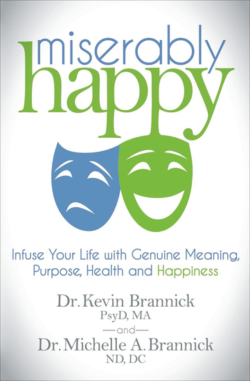 Miserably Happy - Infuse Your Life with Genuine Meaning Purpose Health and Happiness - cover