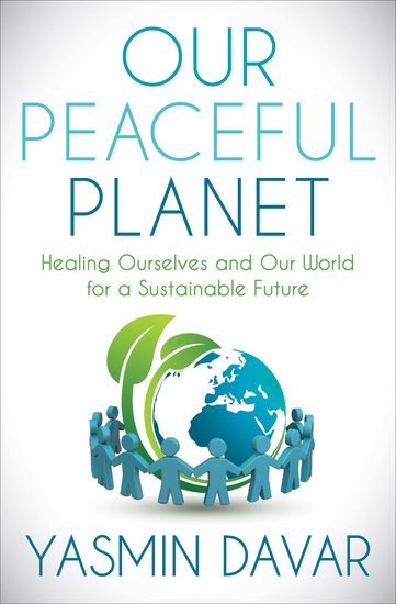 Our Peaceful Planet - Healing Ourselves and Our World for a Sustainable Future - cover