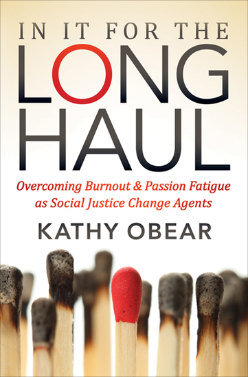 In It for the Long Haul - Overcoming Burnout & Passion Fatigue as Social Justice Change Agents - cover