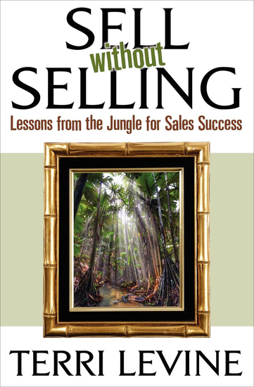 Sell Without Selling - Lessons from the Jungle for Sales Success - cover