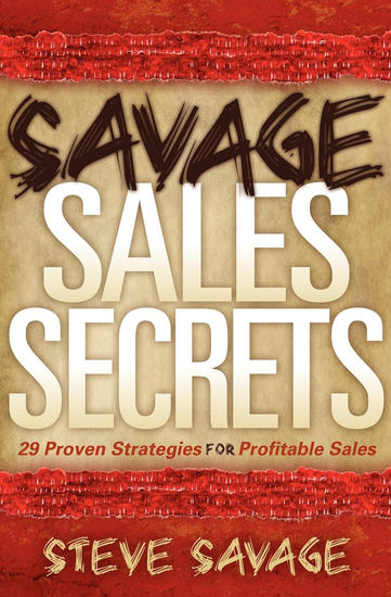 Savage Sales Secrets - 29 Proven Strategies for Profitable Sales - cover