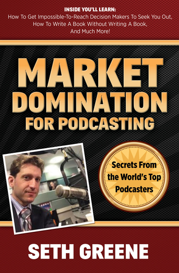 Market Domination for Podcasting - Secrets From the World's Top Podcasters - cover