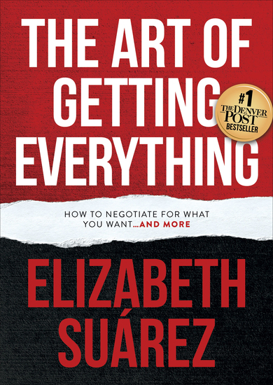 The Art of Getting Everything - How to Negotiate for What You Want and More - cover