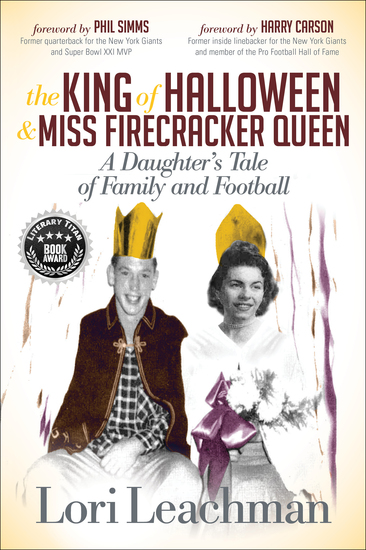 The King of Halloween & Miss Firecracker Queen - A Daughter's Tale of Family and Football - cover