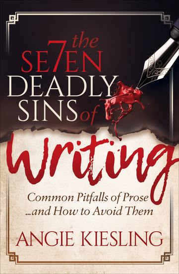 The Seven Deadly Sins of Writing - Common Pitfalls of Prose and How to Avoid Them - cover