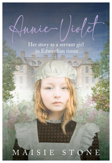 Annie Violet - Her Story as a Servant Girl in Edwardian Times - cover