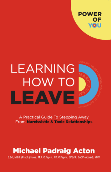Learning How To Leave - A Practical Guide to Stepping Away from Toxic & Narcissistic Relationships - cover