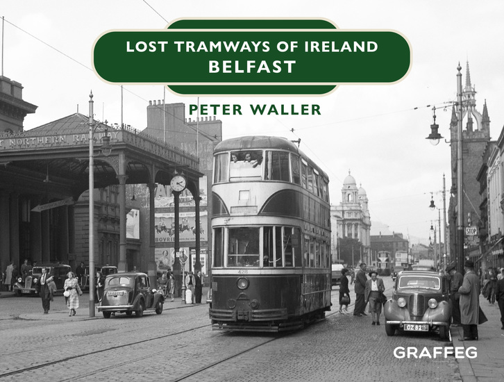 Lost Tramways of Ireland – Belfast - cover