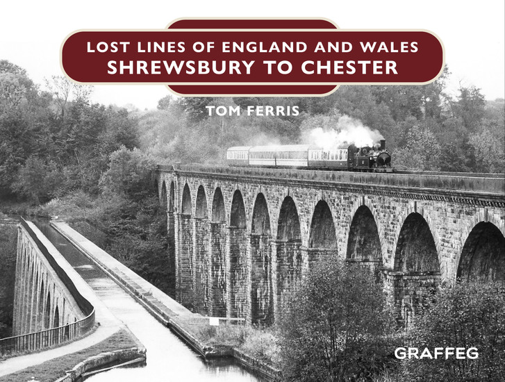 Lost Lines of England and Wales: Shrewsbury to Chester - cover