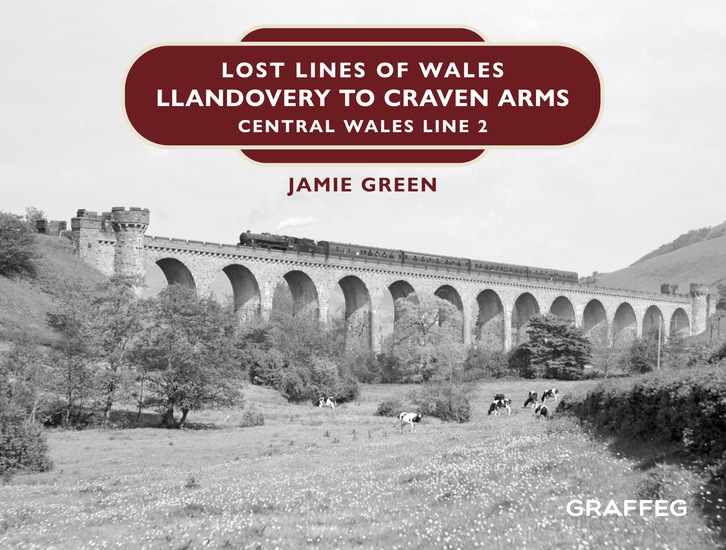 Lost Lines of Wales: Llandovery to Craven Arms - Central Wales Line 2 - cover