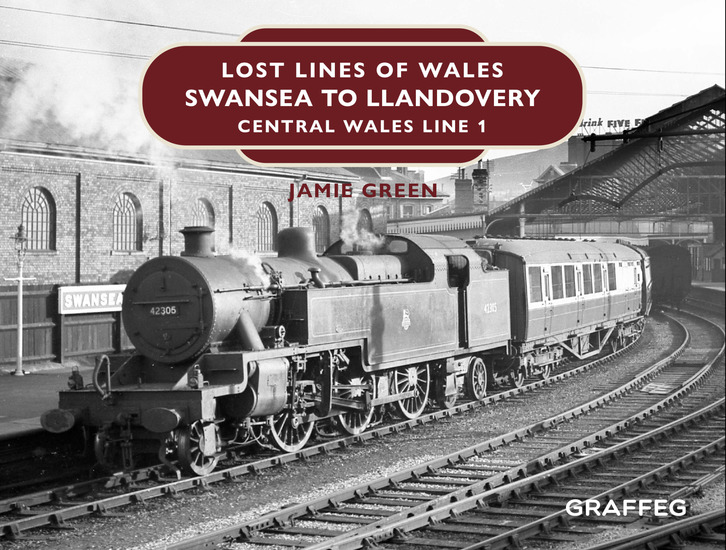 Lost Lines of Wales: Swansea to Llandovery - Central Wales Line 1 - cover
