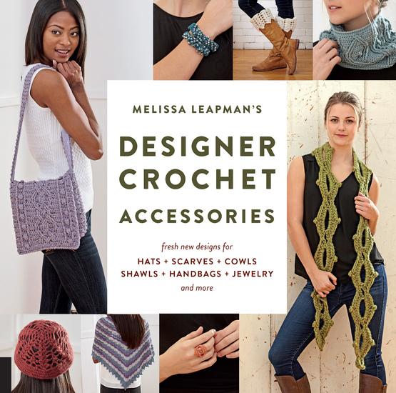 Melissa Leapman's Designer Crochet: Accessories - cover