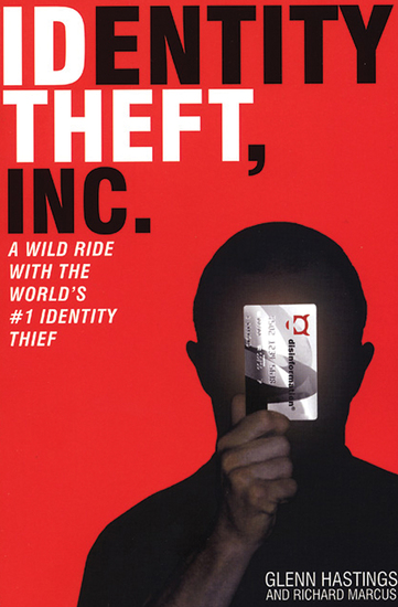 Identity Theft Inc - A Wild Ride with the World's #1 Identity Thief - cover