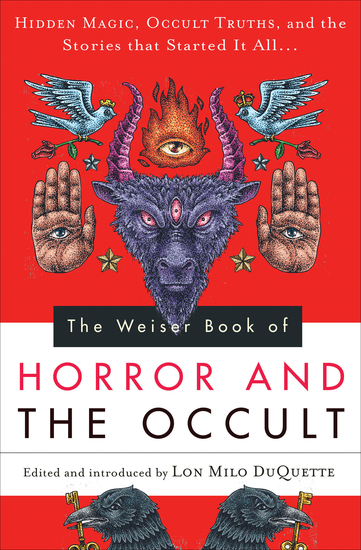 The Weiser Book of Horror and the Occult - Hidden Magic Occult Truths and the Stories That Started It All - cover