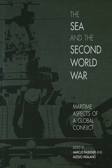The Sea and the Second World War - Maritime Aspects of a Global Conflict - cover