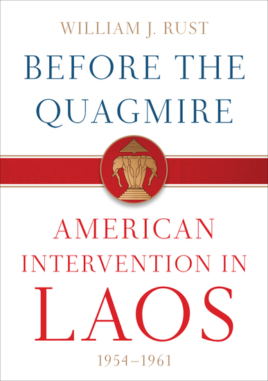 Before the Quagmire - American Intervention in Laos 1954–1961 - cover