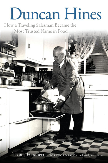 Duncan Hines - How a Traveling Salesman Became the Most Trusted Name in Food - cover