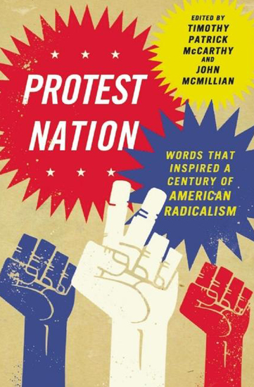 Protest Nation - Words That Inspired a Century of American Radicalism - cover