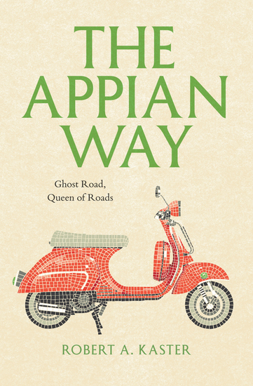 The Appian Way - Ghost Road Queen of Roads - cover