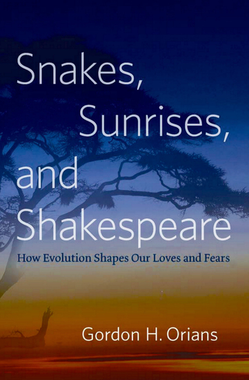 Snakes Sunrises and Shakespeare - How Evolution Shapes Our Loves and Fears - cover