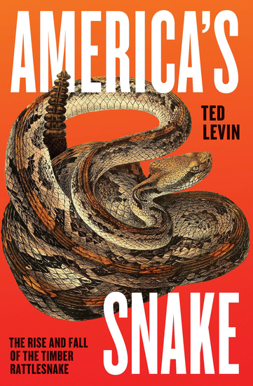 America's Snake - The Rise and Fall of the Timber Rattlesnake - cover