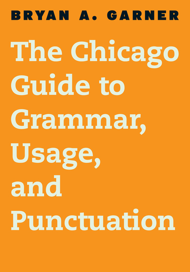 The Chicago Guide to Grammar Usage and Punctuation - cover