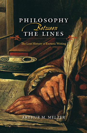 Philosophy Between the Lines - The Lost History of Esoteric Writing - cover