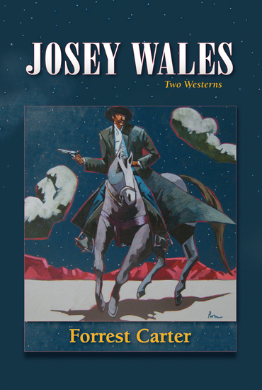 Josey Wales - Two Westerns : Gone to Texas; The Vengeance Trail of Josey Wales - cover