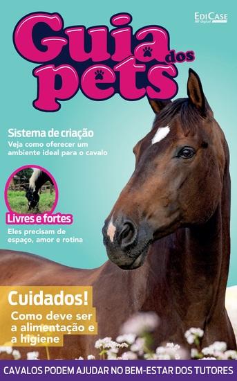 Guia dos Pets Ed 09 - Cavalos - Cuidados! Como Deve ser a Alimentação e a Higiene - cover