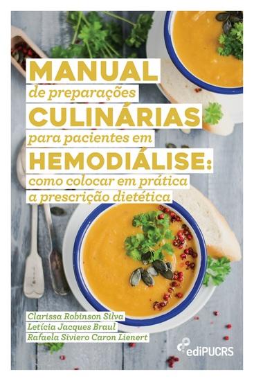 Manual de preparações culinárias para pacientes em hemodiálise: - como colocar em prática a prescrição dietética - cover