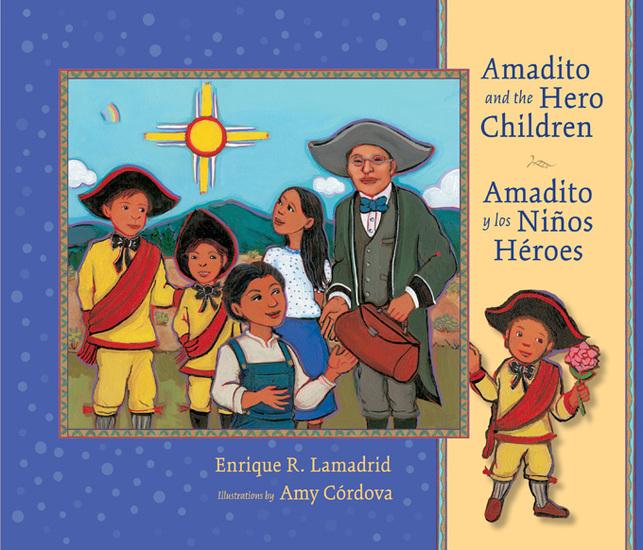 Amadito and the Hero Children - Amadito y los Niños Héroes - cover