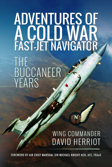 Adventures of a Cold War Fast-Jet Navigator - The Buccaneer Years - cover