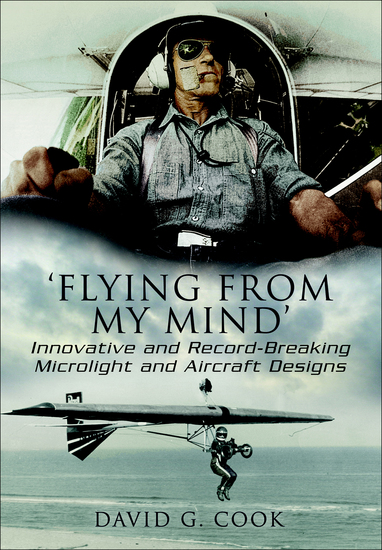 'Flying from My Mind' - Innovative and Record-Breaking Microlight and Aircraft Designs - cover