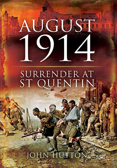 August 1914 - Surrender at St Quentin - cover