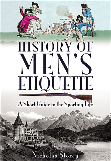 History of Men's Etiquette - A Short Guide to the Sporting Life - cover