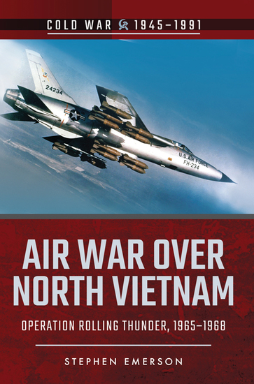 Air War Over North Vietnam - Operation Rolling Thunder 1965–1968 - cover
