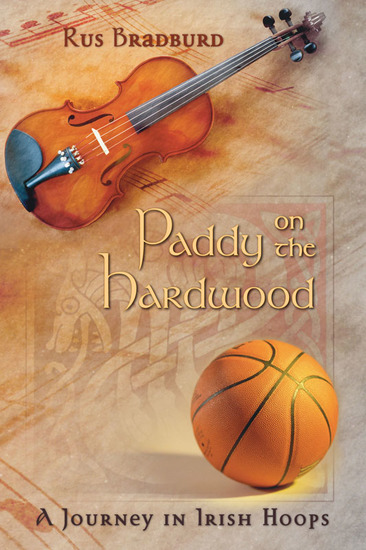 Paddy on the Hardwood - A Journey in Irish Hoops - cover