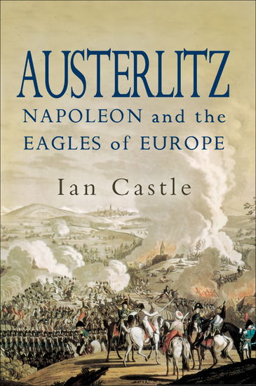 Austerlitz - Napoleon and The Eagles of Europe - cover