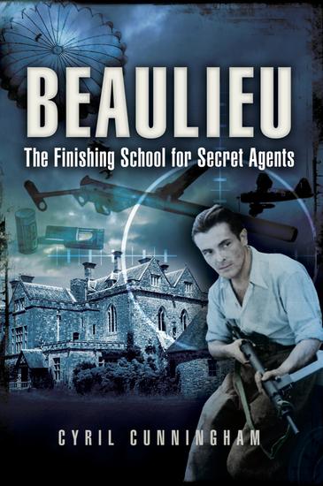 Beaulieu - The Finishing School for Secret Agents - cover