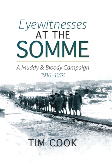Eyewitnesses at the Somme - A Muddy and Bloody Campaign 1916–1918 - cover