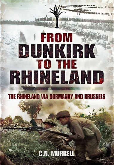 From Dunkirk to the Rhineland - The Rhineland via Normandy and Brussels - cover