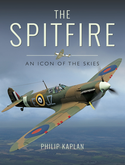 The Spitfire - An Icon of the Skies - cover