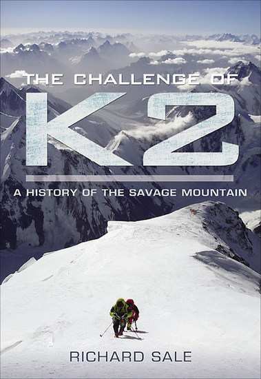 The Challenge of K2 - A History of the Savage Mountain - cover