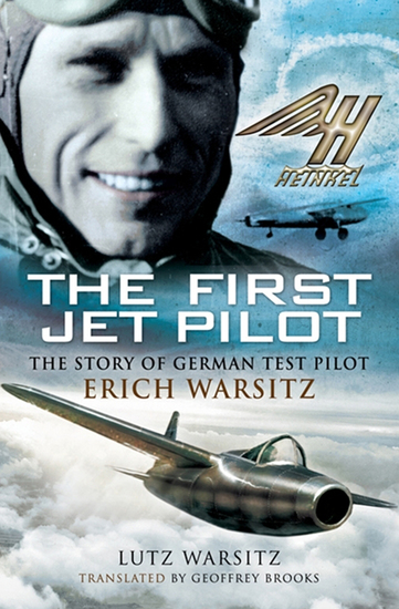 The First Jet Pilot - The Story of German Test Pilot Erich Warsitz - cover
