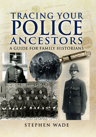 Tracing Your Police Ancestors - A Guide for Family Historians - cover